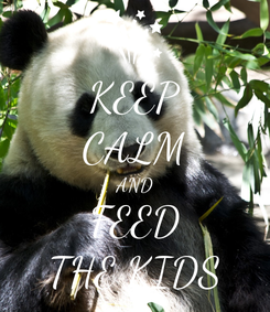 Poster: KEEP CALM AND FEED THE KIDS