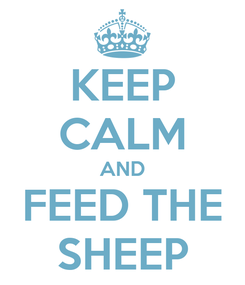 Poster: KEEP CALM AND FEED THE SHEEP