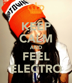 Poster: KEEP CALM AND FEEL ELECTRO