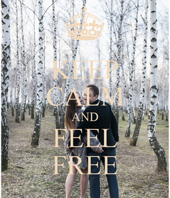Poster: KEEP CALM AND FEEL FREE