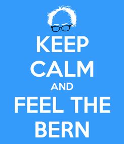 Poster: KEEP CALM AND FEEL THE BERN
