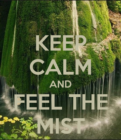 Poster: KEEP CALM AND FEEL THE MIST