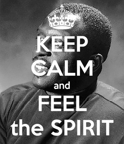 Poster: KEEP CALM and FEEL the SPIRIT
