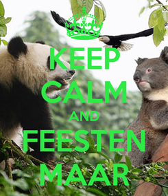 Poster: KEEP CALM AND FEESTEN MAAR