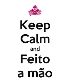 Poster: Keep Calm and Feito a mão