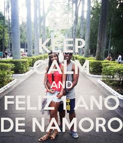 Poster: KEEP CALM AND FELIZ 1 ANO DE NAMORO
