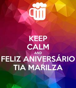 Poster: KEEP CALM AND FELIZ ANIVERSÁRIO TIA MARILZA