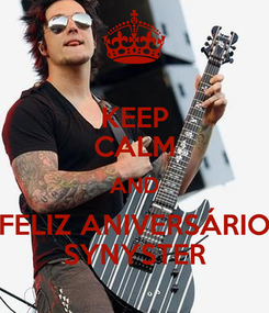 Poster: KEEP CALM AND FELIZ ANIVERSÁRIO SYNYSTER