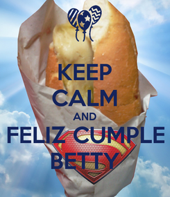 Poster: KEEP CALM AND FELIZ CUMPLE BETTY