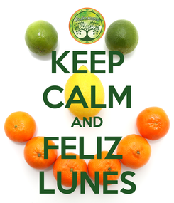 Poster: KEEP CALM AND FELIZ  LUNES