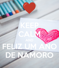 Poster: KEEP CALM AND FELIZ UM ANO DE NAMORO