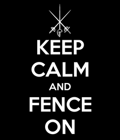 Poster: KEEP CALM AND FENCE ON