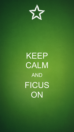 Poster: KEEP CALM AND FICUS ON