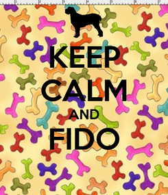 Poster: KEEP CALM AND FIDO