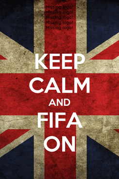 Poster: KEEP CALM AND FIFA ON