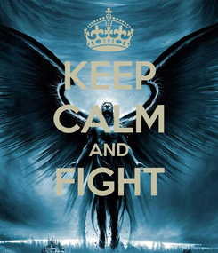 Poster: KEEP CALM AND FIGHT