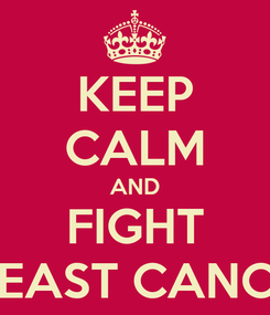 Poster: KEEP CALM AND FIGHT BREAST CANCER