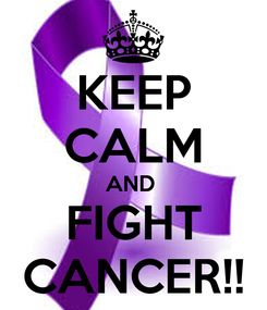Poster: KEEP CALM AND  FIGHT CANCER!!