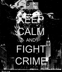 Poster: KEEP CALM AND FIGHT CRIME