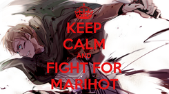 Poster: KEEP CALM AND FIGHT FOR MARIHOT