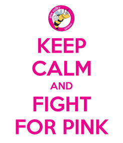 Poster: KEEP CALM AND FIGHT FOR PINK