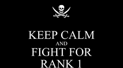 Poster:  KEEP CALM AND FIGHT FOR RANK 1