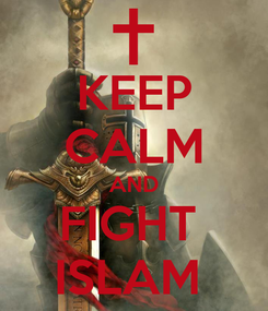 Poster: KEEP CALM AND FIGHT  ISLAM