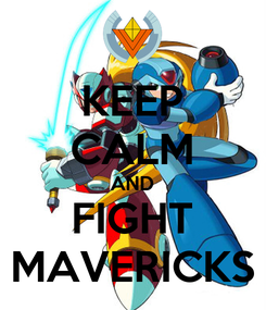 Poster: KEEP CALM AND FIGHT MAVERICKS