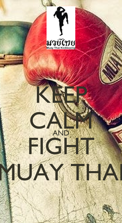 Poster: KEEP CALM AND FIGHT MUAY THAI