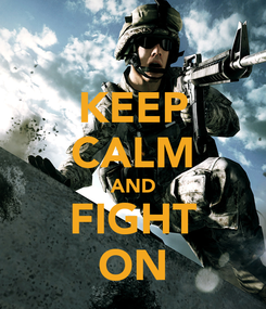 Poster: KEEP CALM AND FIGHT ON