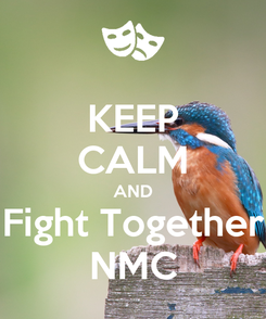 Poster: KEEP CALM AND Fight Together NMC