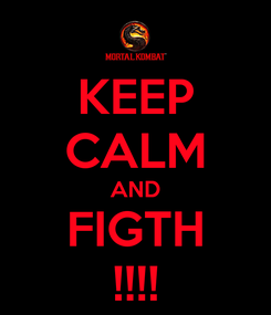 Poster: KEEP CALM AND FIGTH !!!!