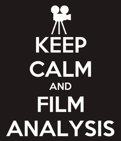 Poster: KEEP CALM AND FILM ANALYSIS