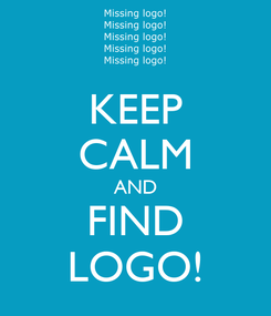 Poster: KEEP CALM AND FIND LOGO!