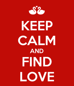 Poster: KEEP CALM AND FIND LOVE