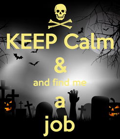 Poster: KEEP Calm & and find me a job