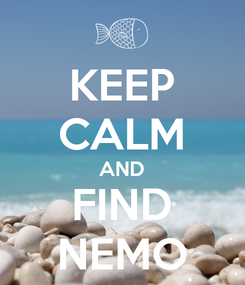 Poster: KEEP CALM AND FIND NEMO