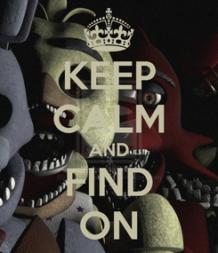 Poster: KEEP CALM AND FIND ON
