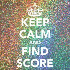 Poster: KEEP CALM AND FIND SCORE