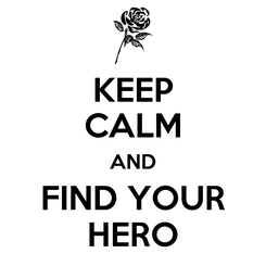 Poster: KEEP CALM AND FIND YOUR HERO