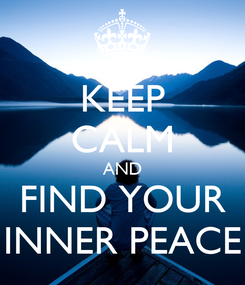 Poster: KEEP CALM AND FIND YOUR INNER PEACE