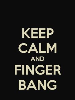 Poster: KEEP CALM AND FINGER BANG