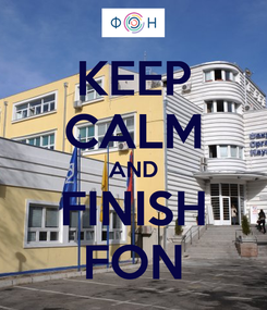 Poster: KEEP CALM AND FINISH FON