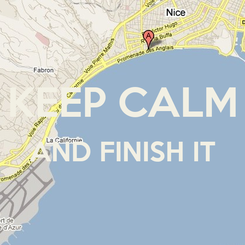 Poster:  KEEP CALM AND FINISH IT