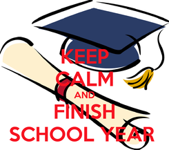 Poster: KEEP CALM AND FINISH SCHOOL YEAR
