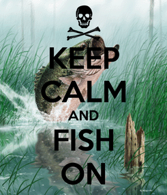 Poster: KEEP CALM AND FISH ON