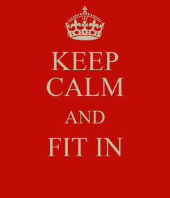 Poster: KEEP CALM AND FIT IN
