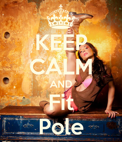 Poster: KEEP CALM AND Fit Pole