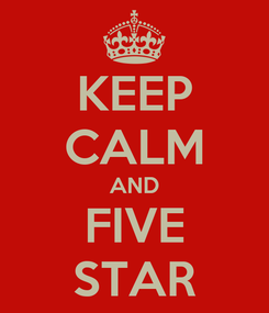 Poster: KEEP CALM AND FIVE STAR