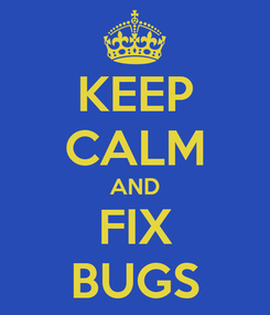 Poster: KEEP CALM AND FIX BUGS